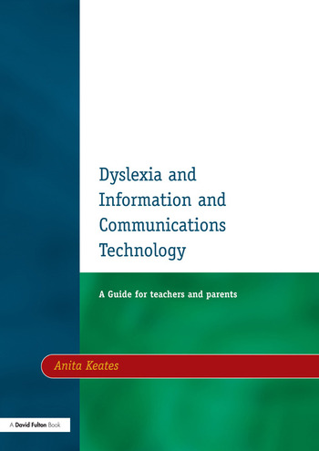 Dyslexia and Information and Communications Technology A Guide for Teachers and Parents book cover