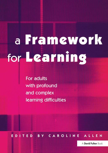 A Framework for Learning For Adults with Profound and Complex Learning Difficulties book cover