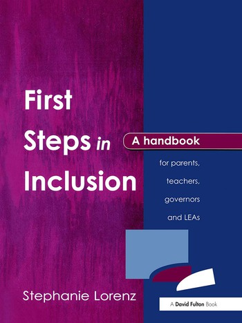 First Steps in Inclusion A Handbook for Parents, Teachers, Governors and LEAs book cover