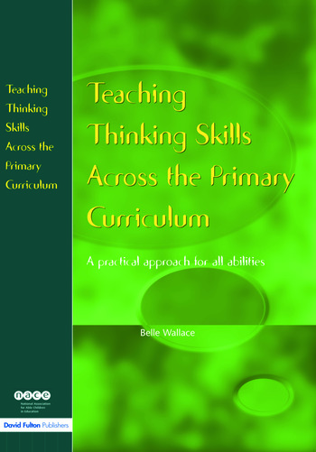 Teaching Thinking Skills Across the Primary Curriculum A Practical Approach for All Abilities book cover