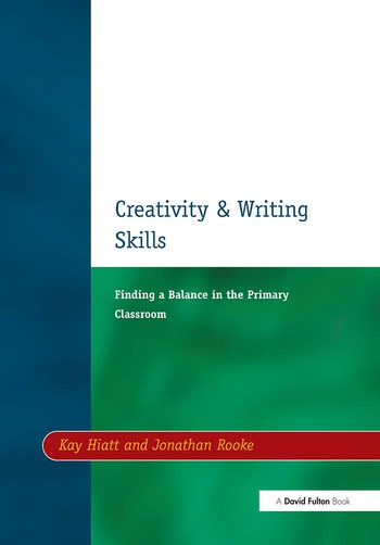 Creativity and Writing Skills Finding a Balance in the Primary Classroom book cover