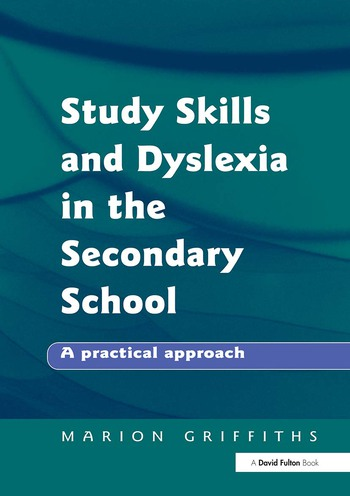 Study Skills and Dyslexia in the Secondary School A Practical Approach book cover