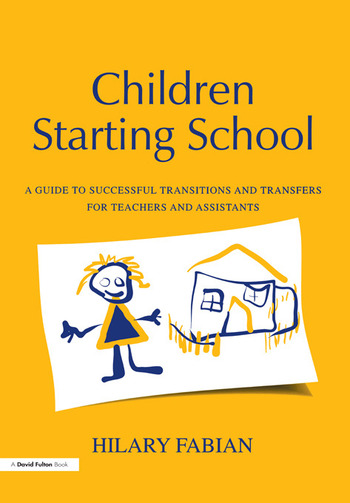 Children Starting School A Guide to Successful Transitions and Transfers for Teachers and Assistants book cover