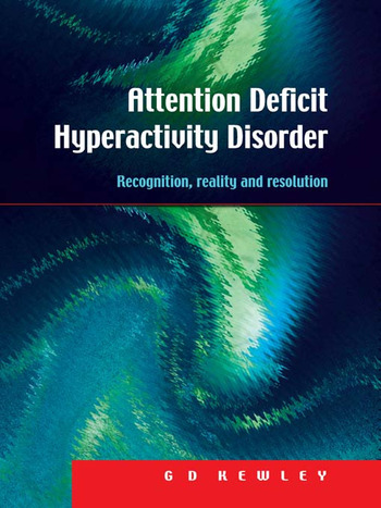 Attention Deficit Hyperactivity Disorder Recognition, Reality and Resolution book cover