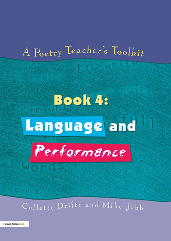 A Poetry Teacher's Toolkit Book 4: Language and Performance book cover