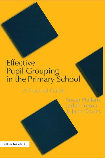 Effective Pupil Grouping in the Primary School A Practical Guide book cover