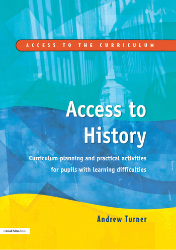 Access to History Curriculum Planning and Practical Activities for Children with Learning Difficulties book cover