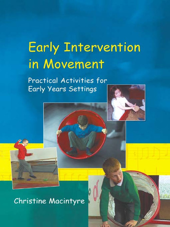 Early Intervention in Movement Practical Activities for Early Years Settings book cover