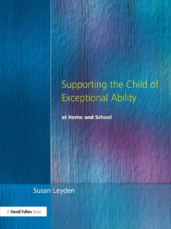 Supporting the Child of Exceptional Ability at Home and School book cover