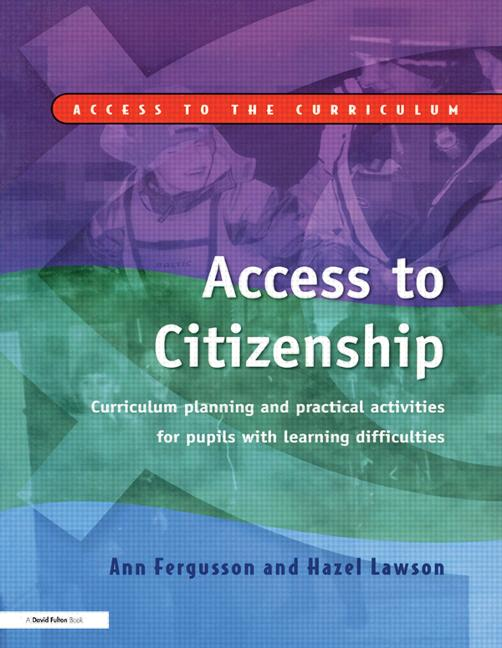 Access to Citizenship Curriculum Planning and Practical Activities for Pupils with Learning Difficulties book cover