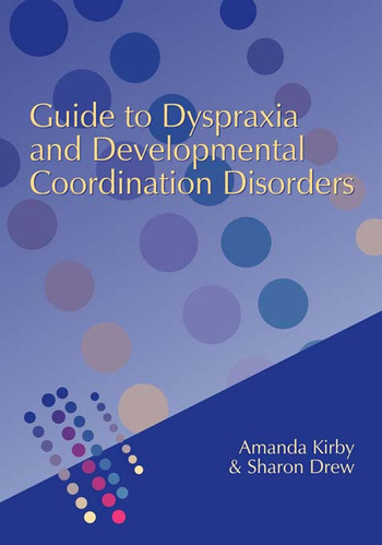 Guide to Dyspraxia and Developmental Coordination Disorders book cover