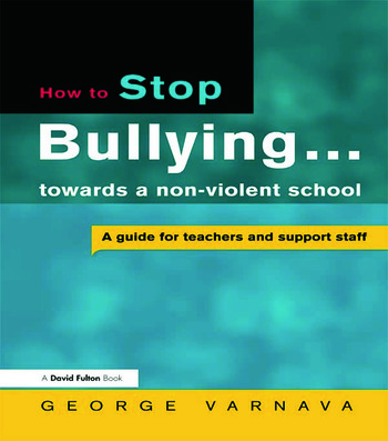 How to Stop Bullying towards a non-violent school A guide for teachers and support staff book cover
