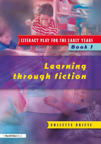 Literacy Play for the Early Years Book 1 Learning Through Fiction book cover