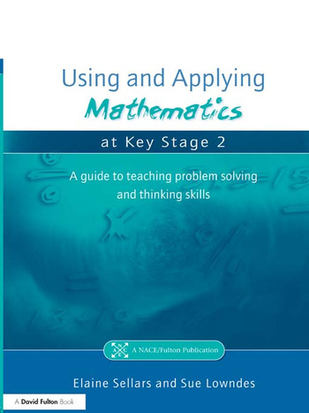 Using and Applying Mathematics at Key Stage 2 A Guide to Teaching Problem Solving and Thinking Skills book cover