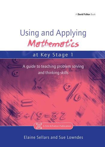 Using and Applying Mathematics at Key Stage 1 A Guide to Teaching Problem Solving and Thinking Skills book cover