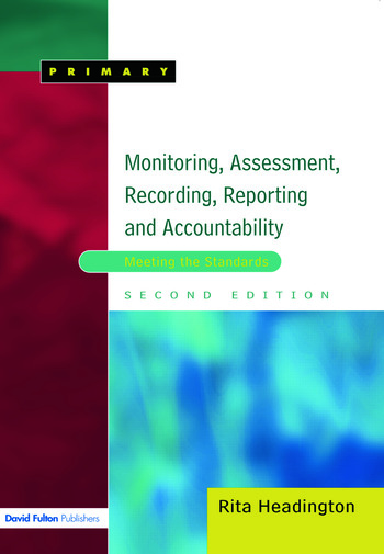 Monitoring, Assessment, Recording, Reporting and Accountability Meeting the Standards book cover