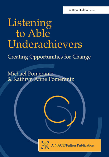 Listening to Able Underachievers Creating Opportunities for Change book cover