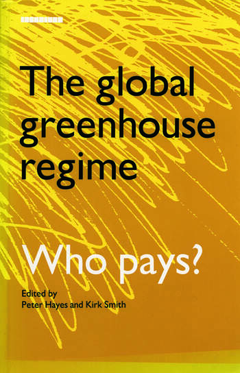 The Global Greenhouse Regime Who Pays? book cover