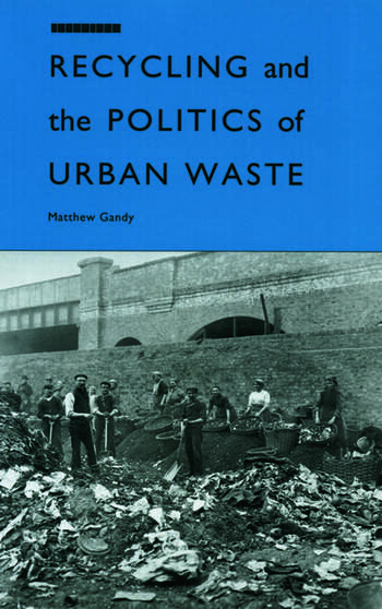 Recycling and the Politics of Urban Waste book cover