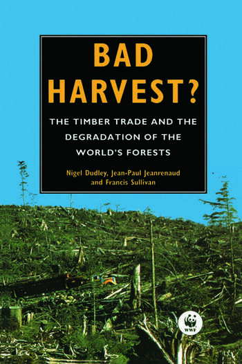 Bad Harvest The Timber Trade and the Degradation of Global Forests book cover