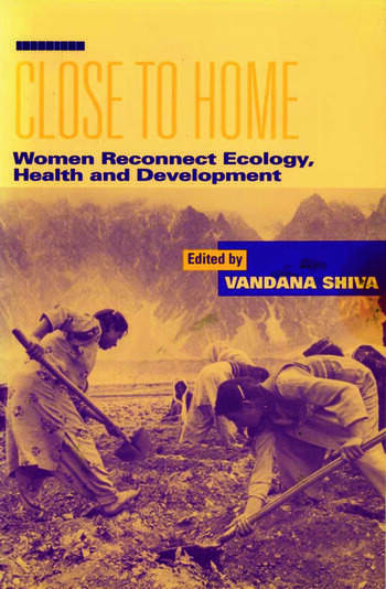 Close to Home Women Reconnect Ecology, Health and Development book cover