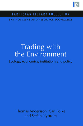 Trading with the Environment Ecology, economics, institutions and policy book cover