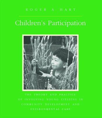 Children's Participation The Theory and Practice of Involving Young Citizens in Community Development and Environmental Care book cover