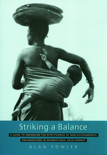 Striking a Balance A Guide to Enhancing the Effectiveness of Non-Governmental Organisations in International Development book cover