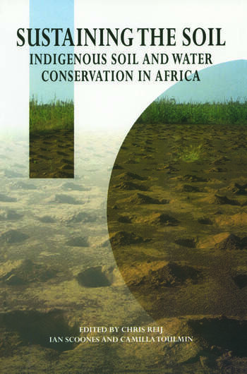 Sustaining the Soil Indigenous Soil and Water Conservation in Africa book cover