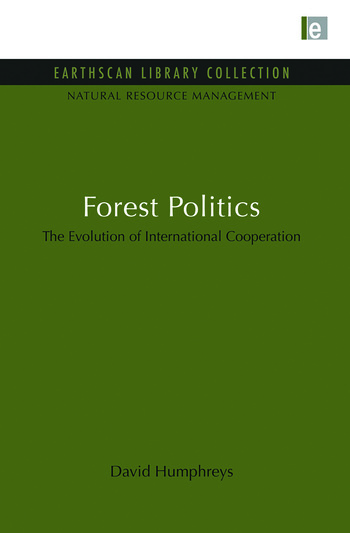 Forest Politics The Evolution of International Cooperation book cover