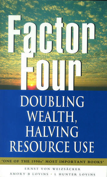 Factor Four Doubling Wealth, Halving Resource Use - A Report to the Club of Rome book cover