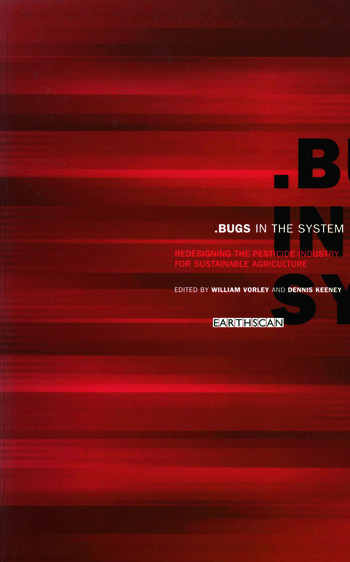 Bugs in the System Redesigning the Pesticide Industry for Sustainable Agriculture book cover