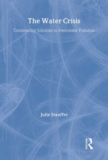 The Water Crisis Constructing solutions to freshwater pollution book cover