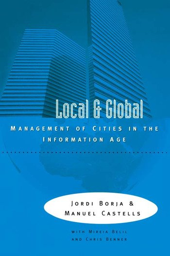 Local and Global The Management of Cities in the Information Age book cover