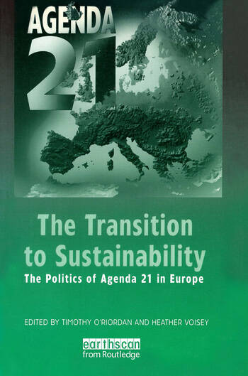 The Transition to Sustainability The Politics of Agenda 21 in Europe book cover