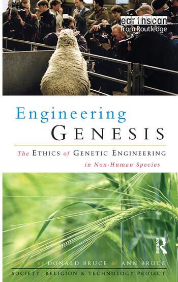 Engineering Genesis Ethics of Genetic Engineering in Non-human Species book cover