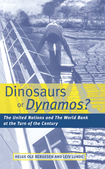 Dinosaurs or Dynamos The United Nations and the World Bank at the Turn of the Century book cover