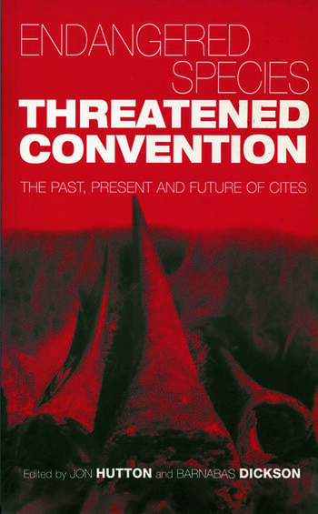 Endangered Species Threatened Convention The Past, Present and Future of CITES, the Convention on International Trade in Endangered Species of Wild Fauna and Flora book cover