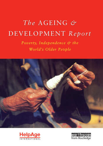 The Ageing and Development Report Poverty, Independence and the World's Older People book cover