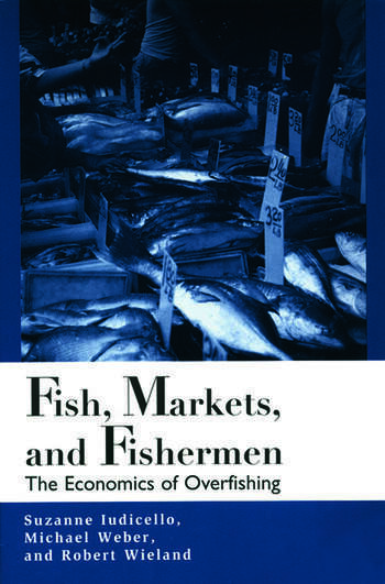 Fish Markets and Fishermen The Economics of Overfishing book cover