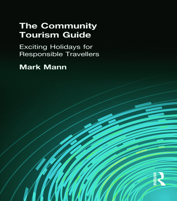 The Community Tourism Guide Exciting Holidays for Responsible Travellers book cover