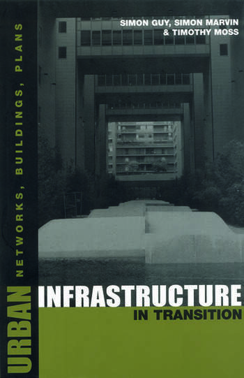 Urban Infrastructure in Transition Networks, Buildings and Plans book cover