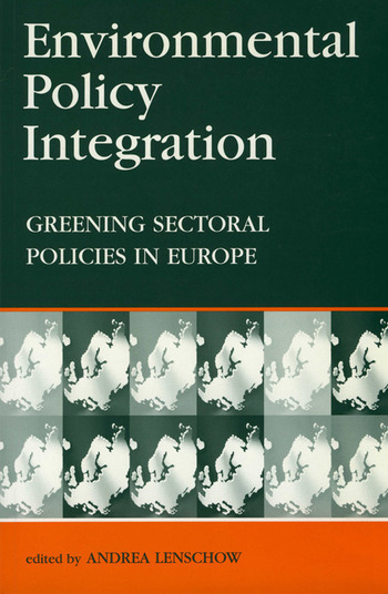 Environmental Policy Integration Greening Sectoral Policies in Europe book cover
