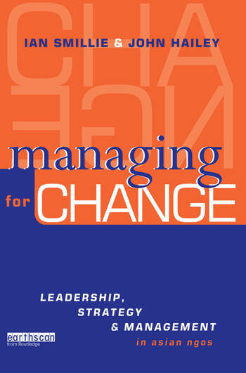Managing for Change Leadership, Strategy and Management in Asian NGOs book cover