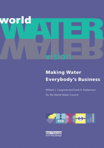 World Water Vision Making Water Everybody's Business book cover