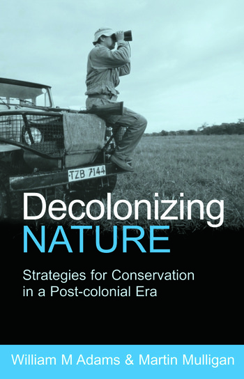 Decolonizing Nature Strategies for Conservation in a Post-colonial Era book cover