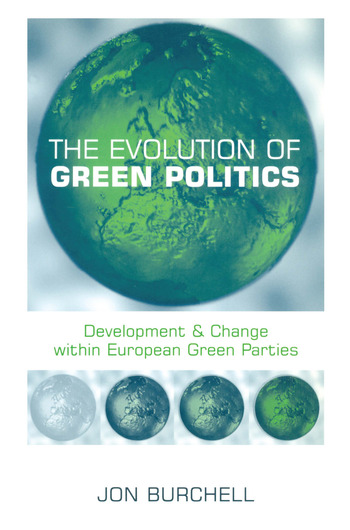 The Evolution of Green Politics Development and Change Within European Green Parties book cover