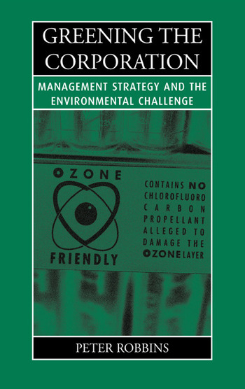 Greening the Corporation Management Strategy and the Environmental Challenge book cover