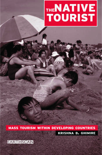 The Native Tourist Mass Tourism Within Developing Countries book cover