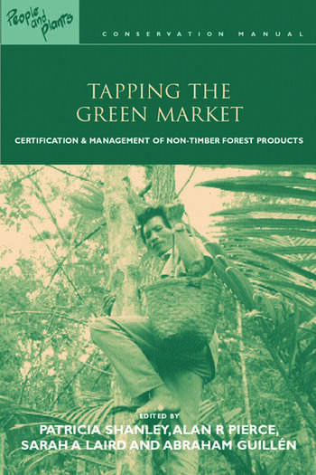 Tapping the Green Market Management and Certification of Non-timber Forest Products book cover